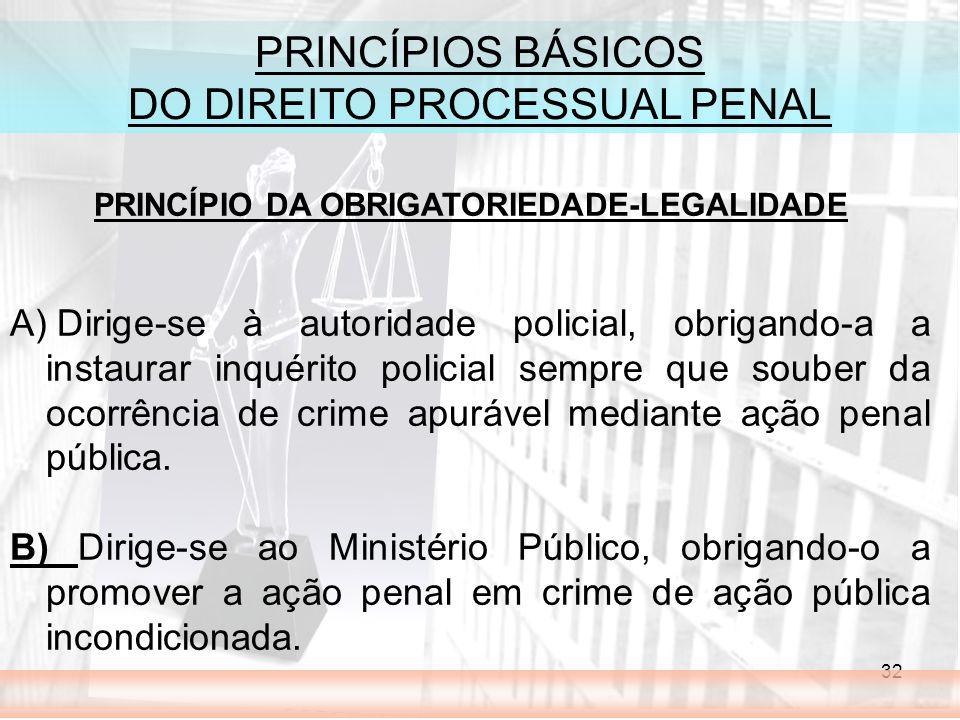 PRINCÍPIO DA OBRIGATORIEDADE-LEGALIDADE