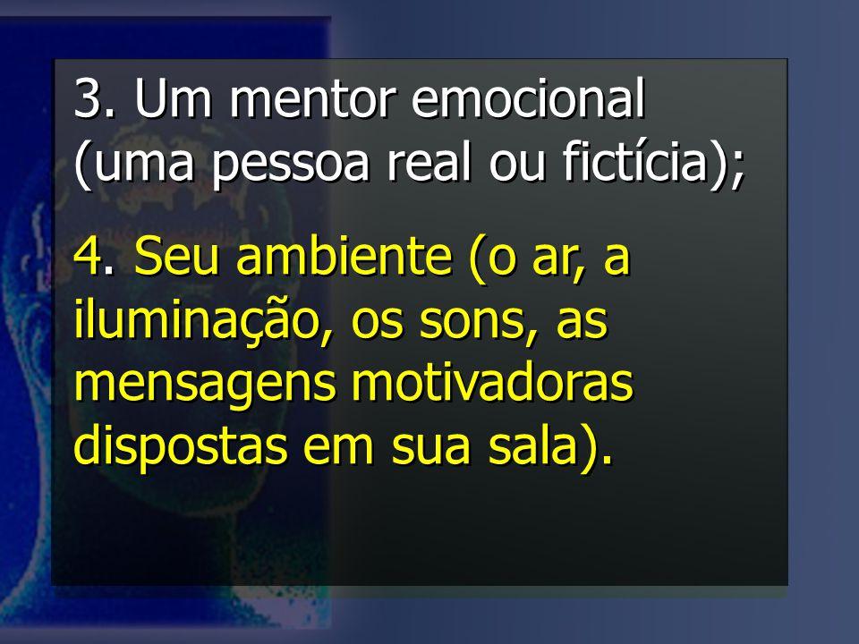 3. Um mentor emocional (uma pessoa real ou fictícia);