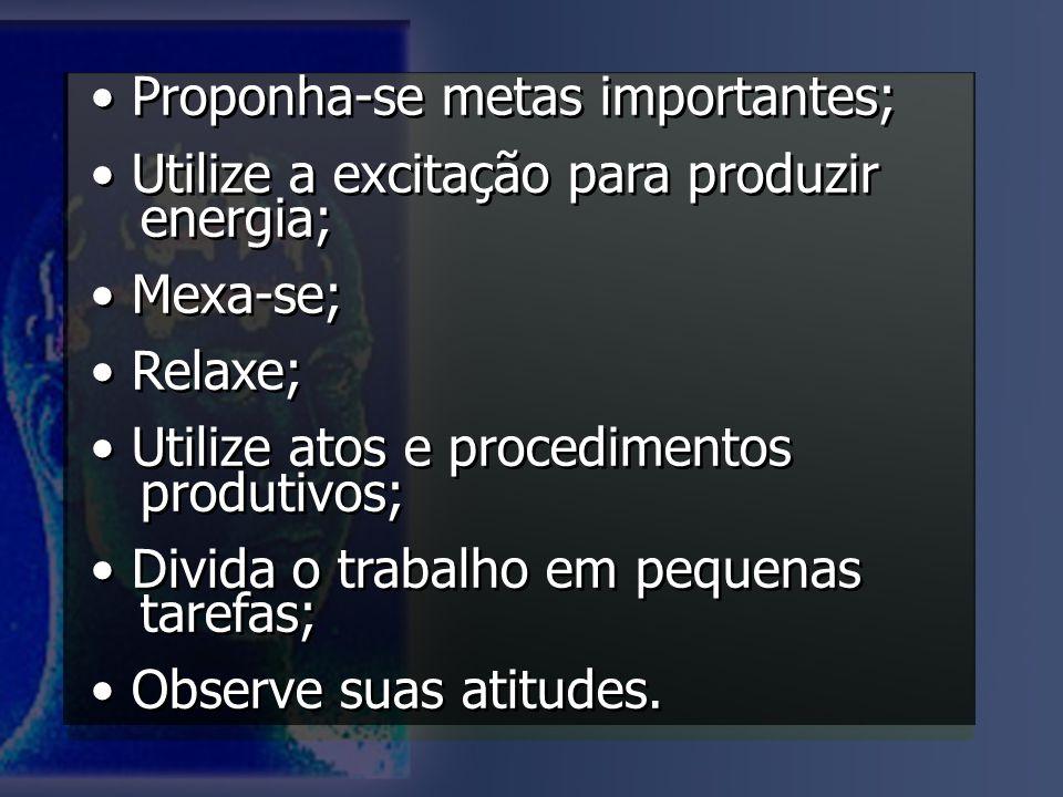 • Proponha-se metas importantes;