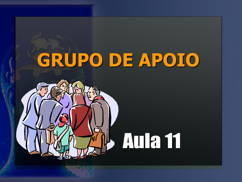 GRUPO DE APOIO Aula 11