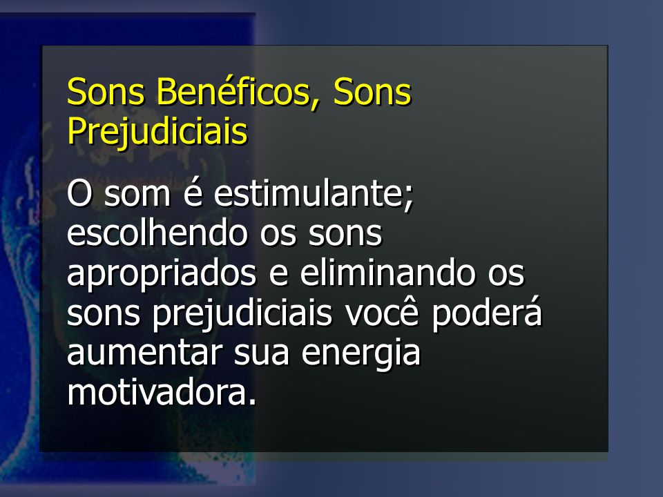 Sons Benéficos, Sons Prejudiciais