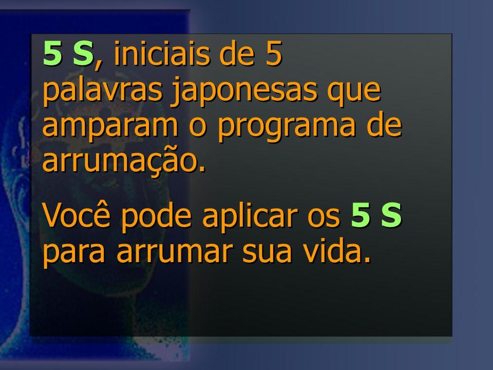 5 S, iniciais de 5 palavras japonesas que amparam o programa de arrumação.