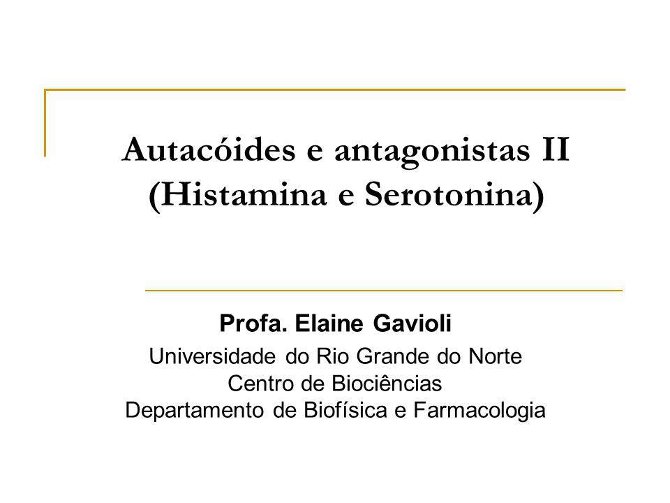 Autacóides e antagonistas II (Histamina e Serotonina)