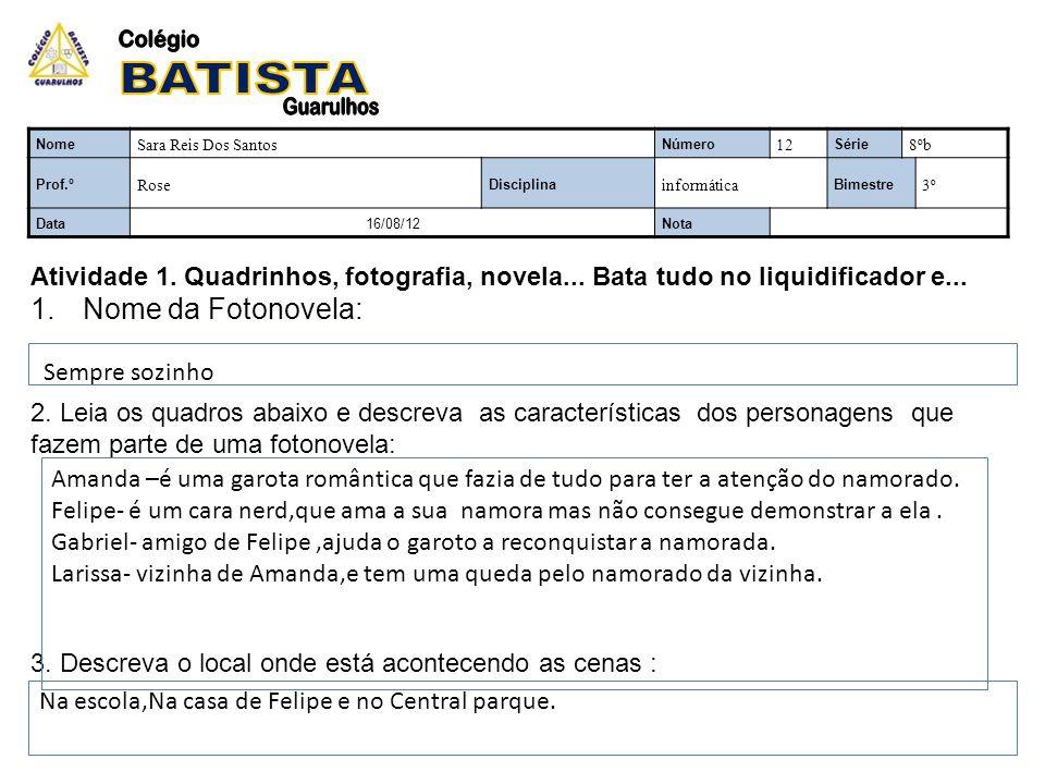 Colégio BATISTA Guarulhos Nome da Fotonovela: