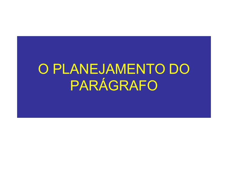 O PLANEJAMENTO DO PARÁGRAFO