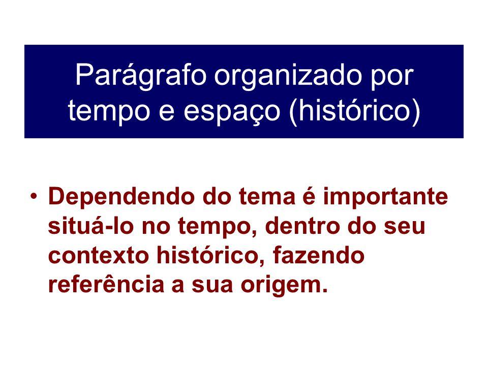 Parágrafo organizado por tempo e espaço (histórico)