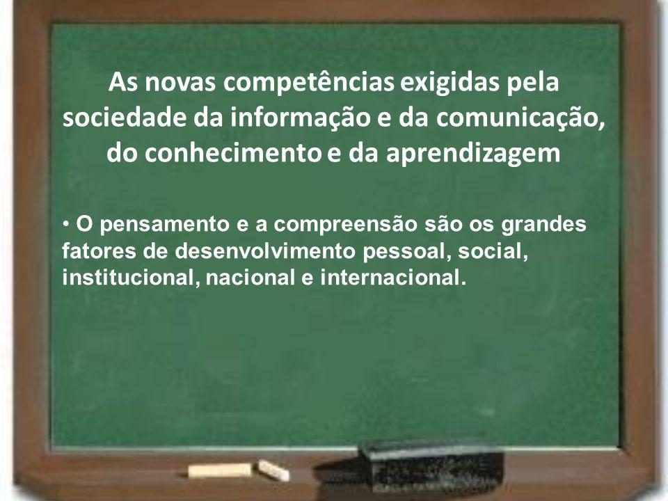 As novas competências exigidas pela sociedade da informação e da comunicação, do conhecimento e da aprendizagem