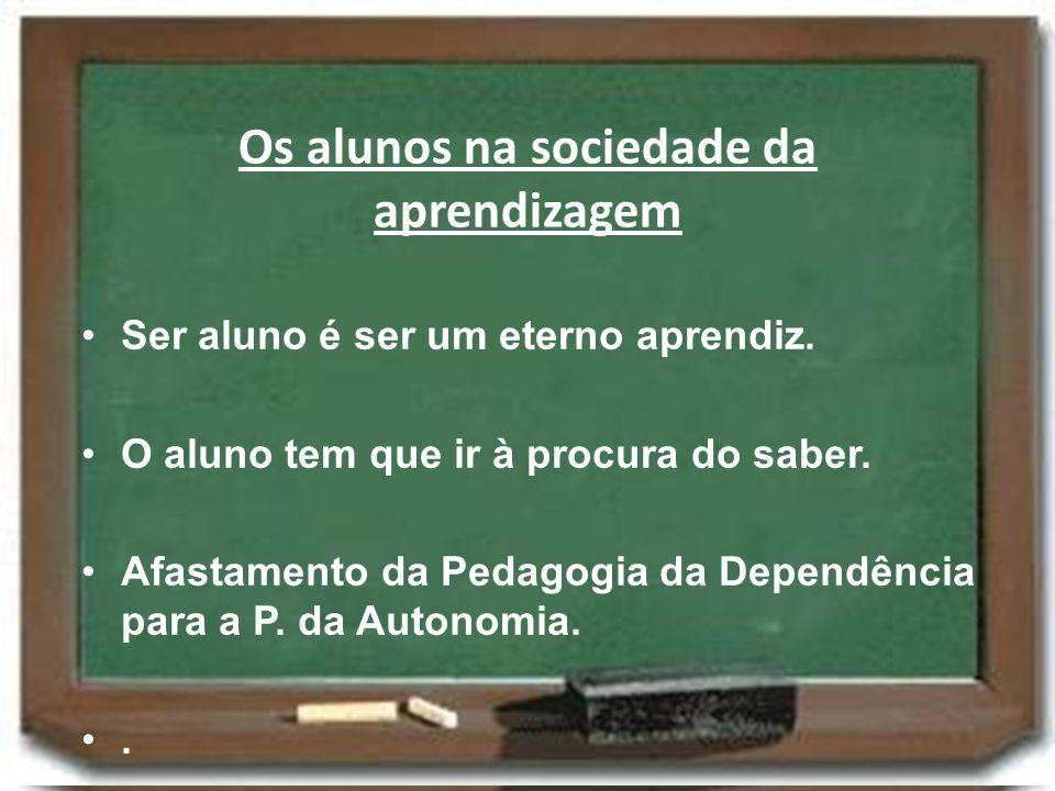 Os alunos na sociedade da aprendizagem