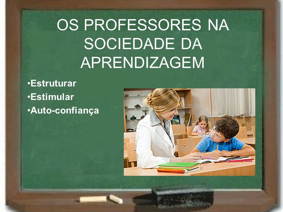 OS PROFESSORES NA SOCIEDADE DA APRENDIZAGEM