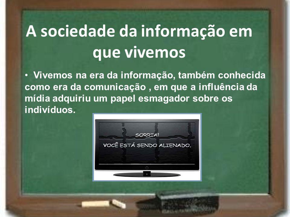 A sociedade da informação em que vivemos
