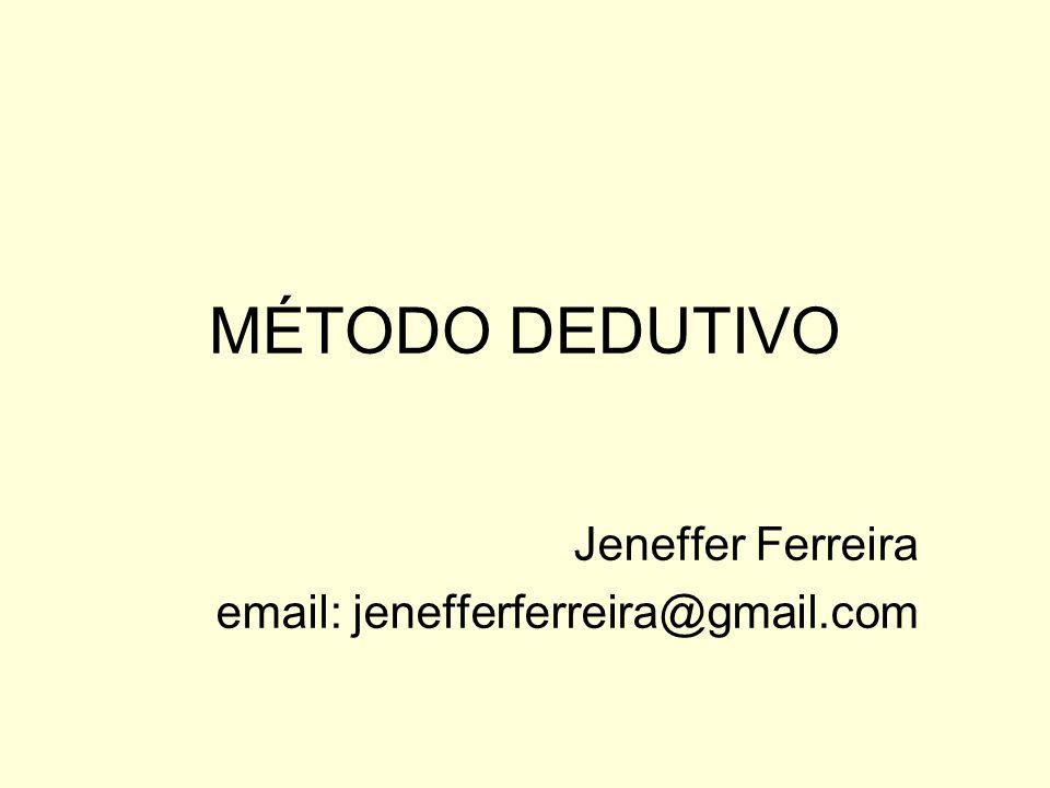MÉTODO DEDUTIVO Jeneffer Ferreira