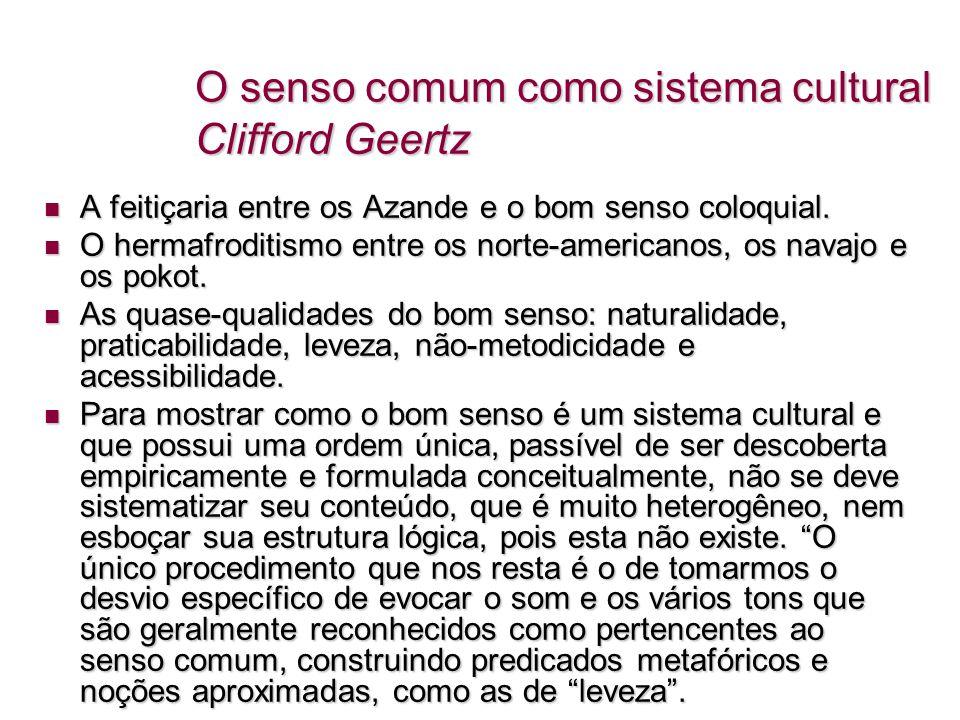 O senso comum como sistema cultural Clifford Geertz