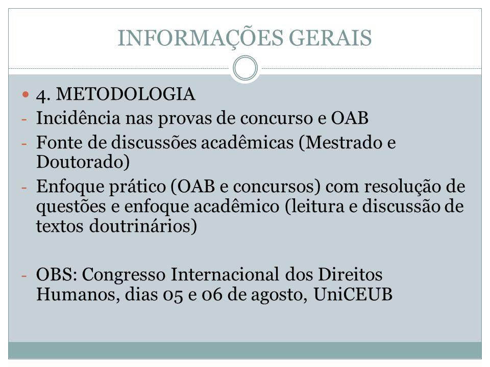 INFORMAÇÕES GERAIS 4. METODOLOGIA