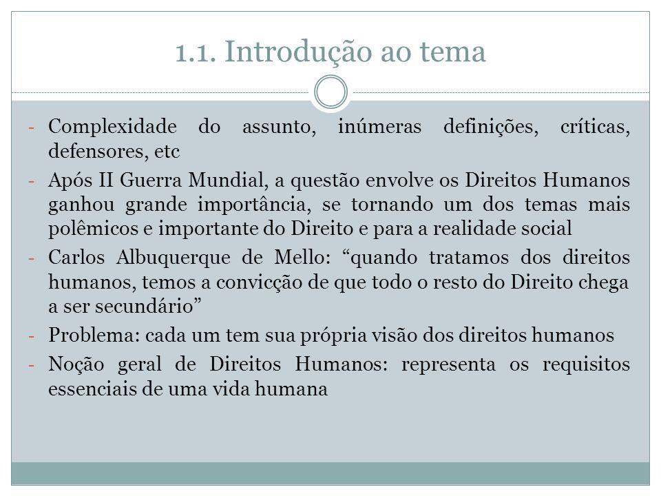 1.1. Introdução ao tema Complexidade do assunto, inúmeras definições, críticas, defensores, etc.