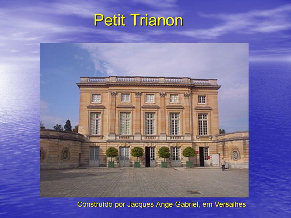 Petit Trianon Construído por Jacques Ange Gabriel, em Versalhes