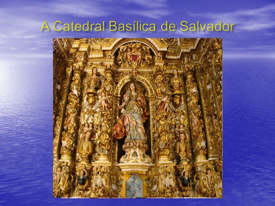 A Catedral Basílica de Salvador