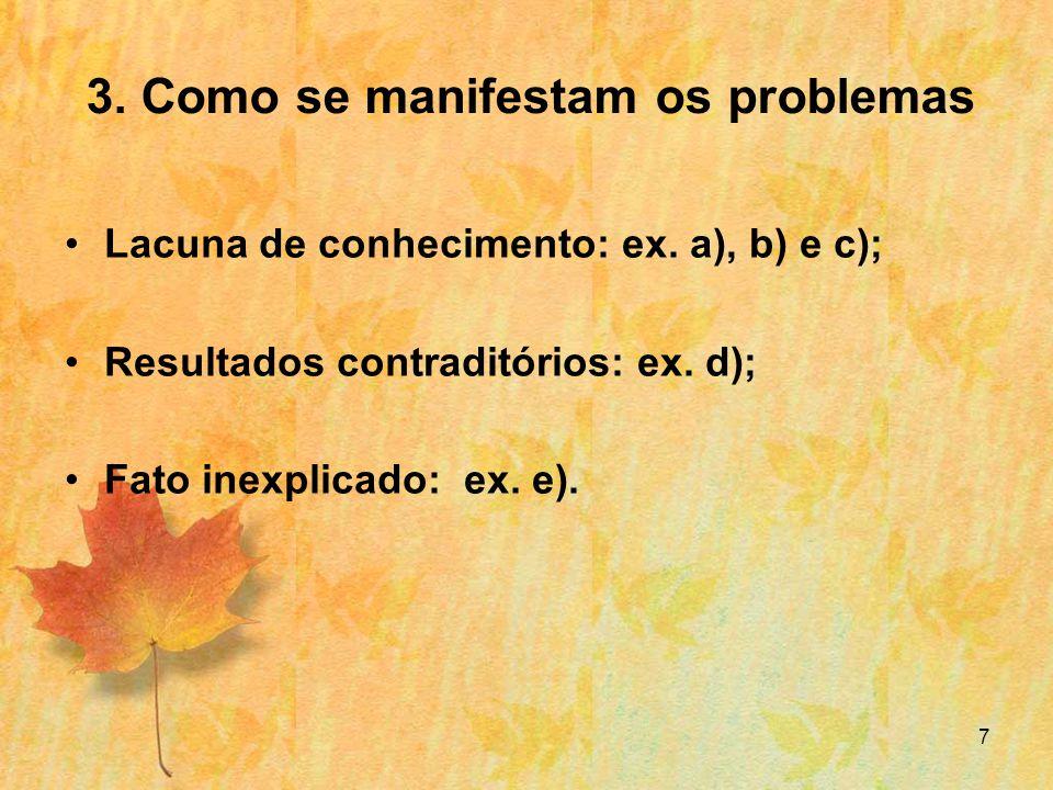 3. Como se manifestam os problemas