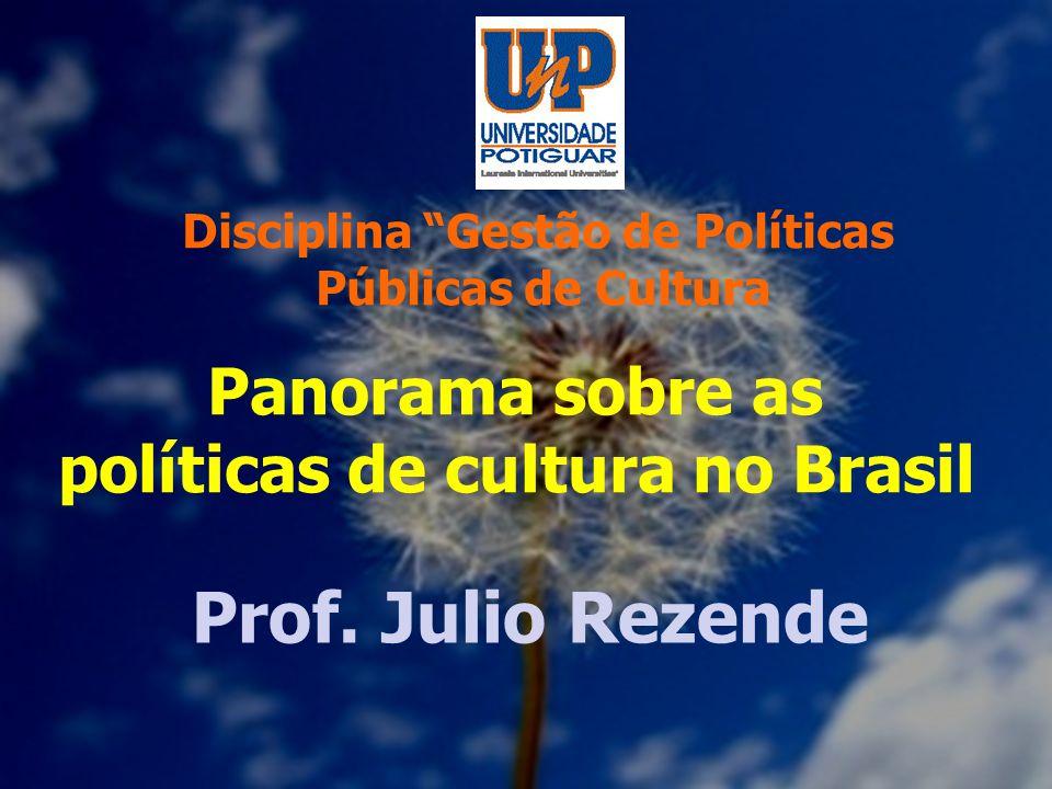 Disciplina Gestão de Políticas políticas de cultura no Brasil