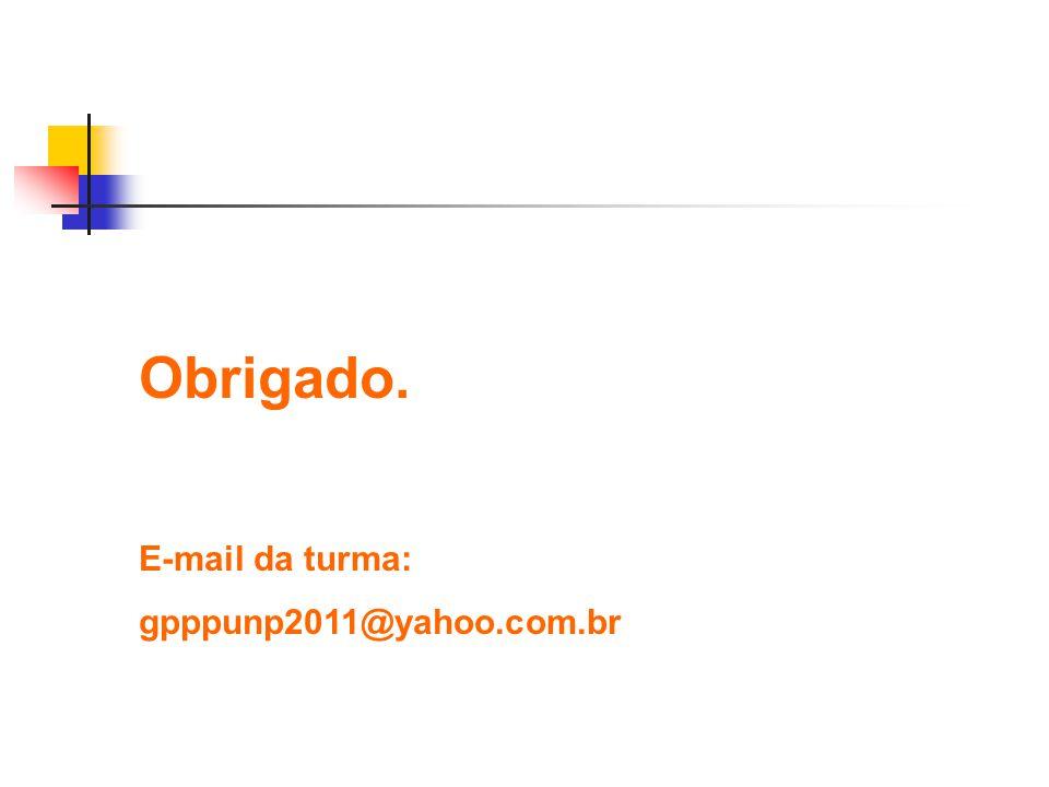 Obrigado. E-mail da turma: gpppunp2011@yahoo.com.br