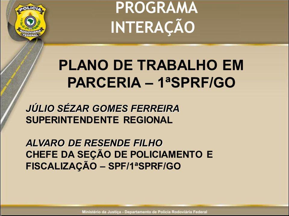 PLANO DE TRABALHO EM PARCERIA – 1ªSPRF/GO