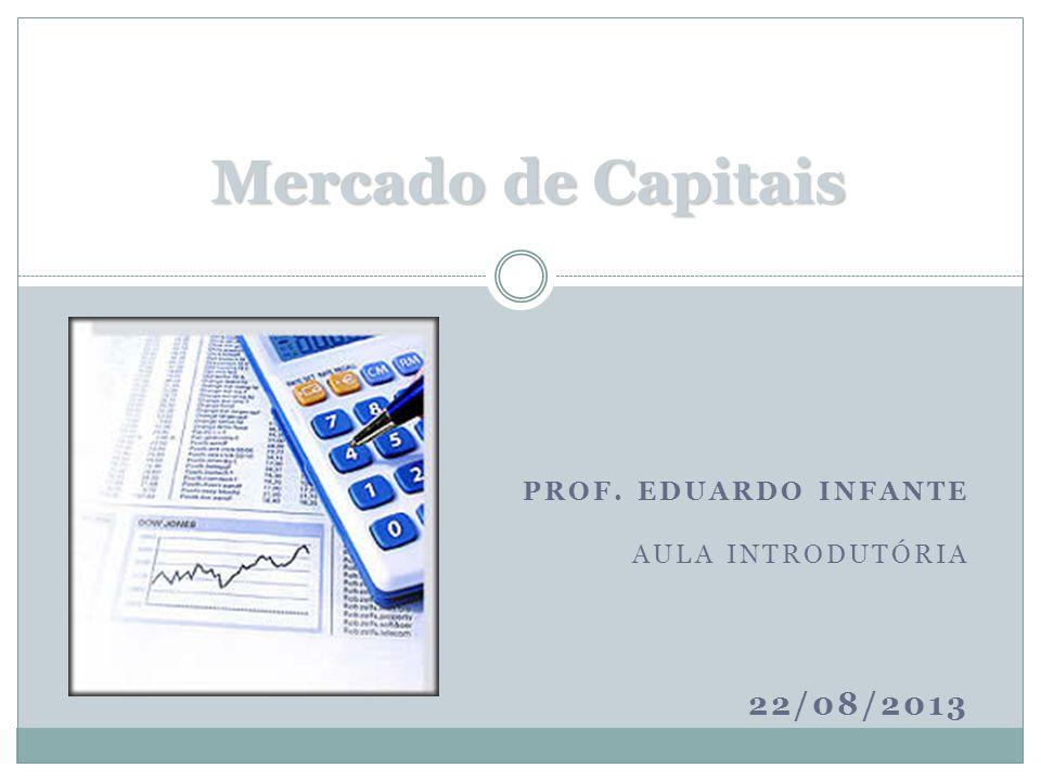 Prof. Eduardo Infante Aula introdutória 22/08/2013