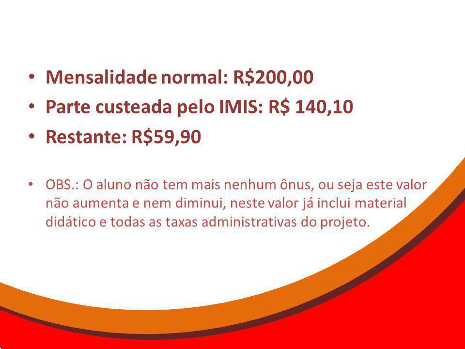 Mensalidade normal: R$200,00 Parte custeada pelo IMIS: R$ 140,10