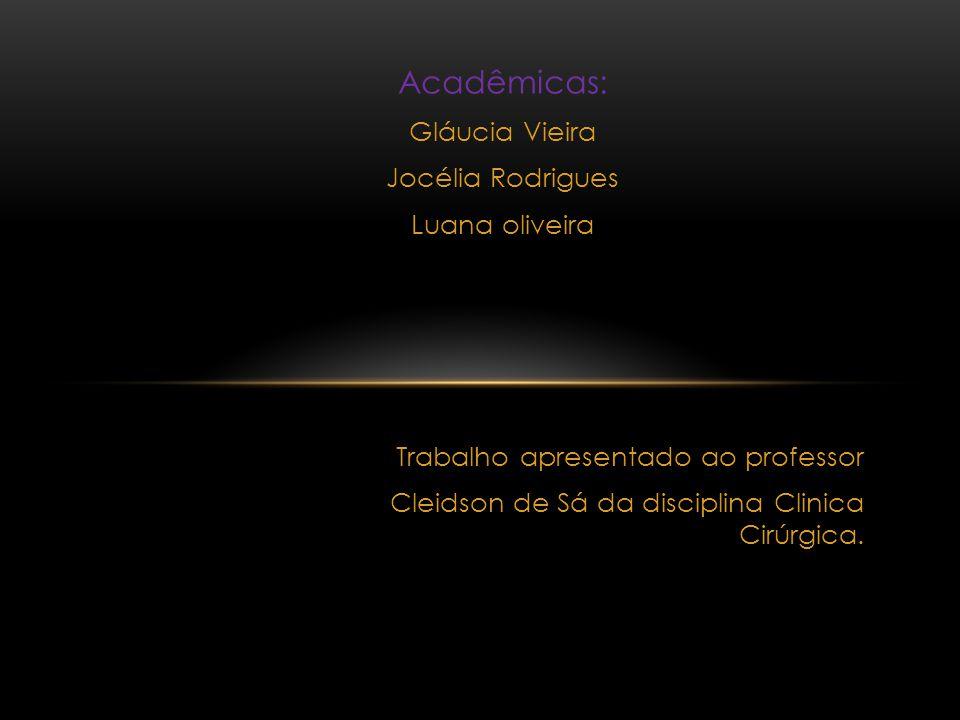 Acadêmicas: Gláucia Vieira Jocélia Rodrigues Luana oliveira