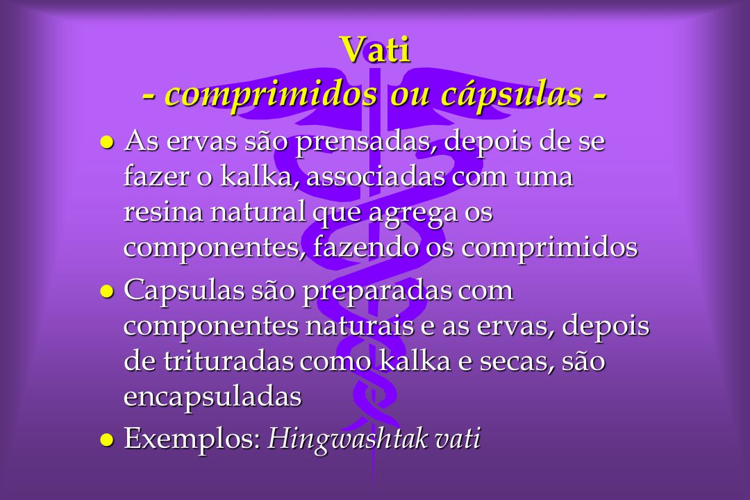 Vati - comprimidos ou cápsulas -