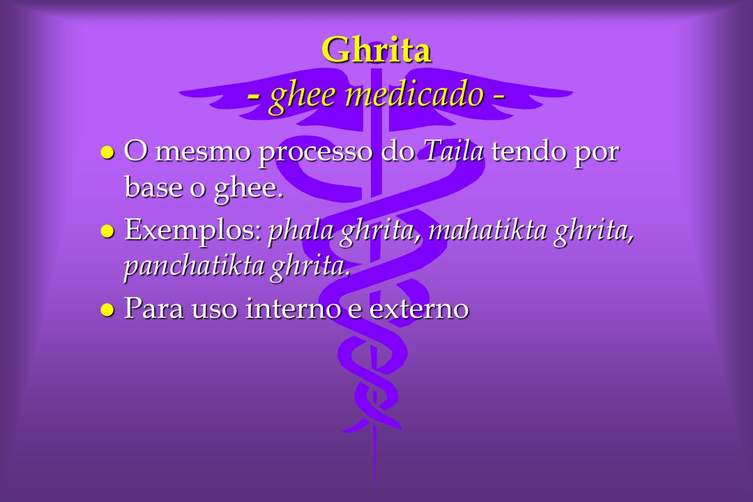Ghrita - ghee medicado -