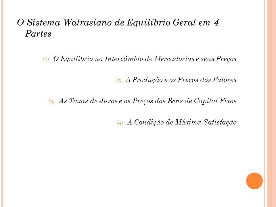 O Sistema Walrasiano de Equilíbrio Geral em 4 Partes
