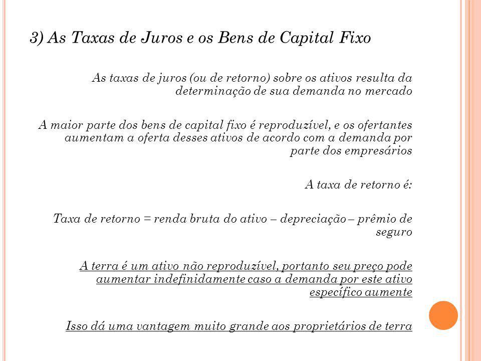 3) As Taxas de Juros e os Bens de Capital Fixo