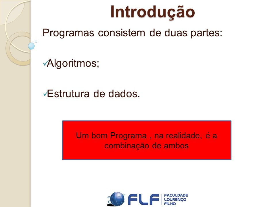 Programas consistem de duas partes: Algoritmos; Estrutura de dados.