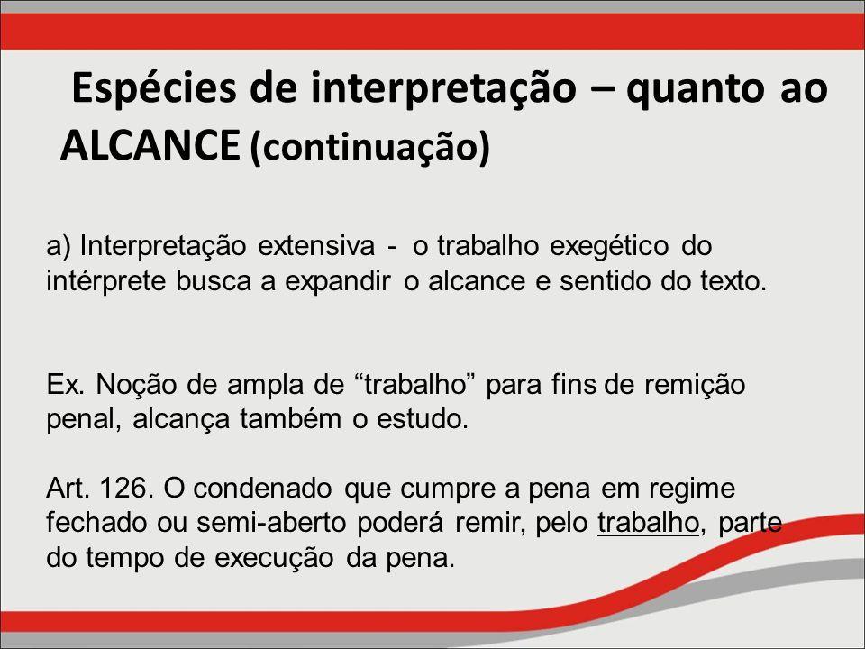 Espécies de interpretação – quanto ao ALCANCE (continuação)