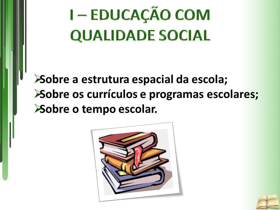 I – EDUCAÇÃO COM QUALIDADE SOCIAL