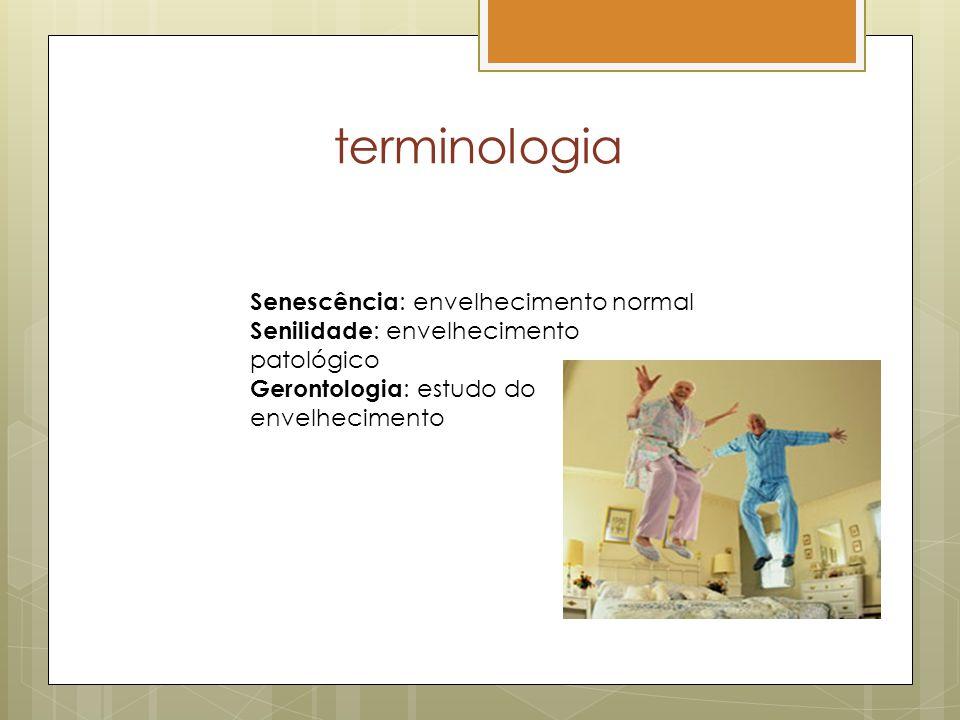 terminologia Senescência: envelhecimento normal