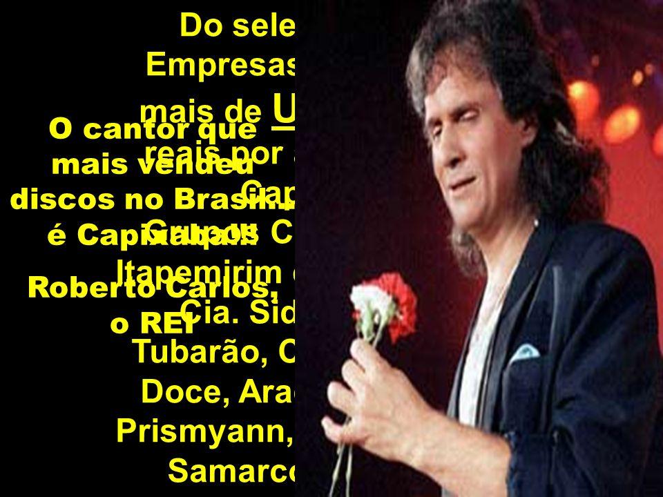 O cantor que mais vendeu discos no Brasil... é Capixaba!!!