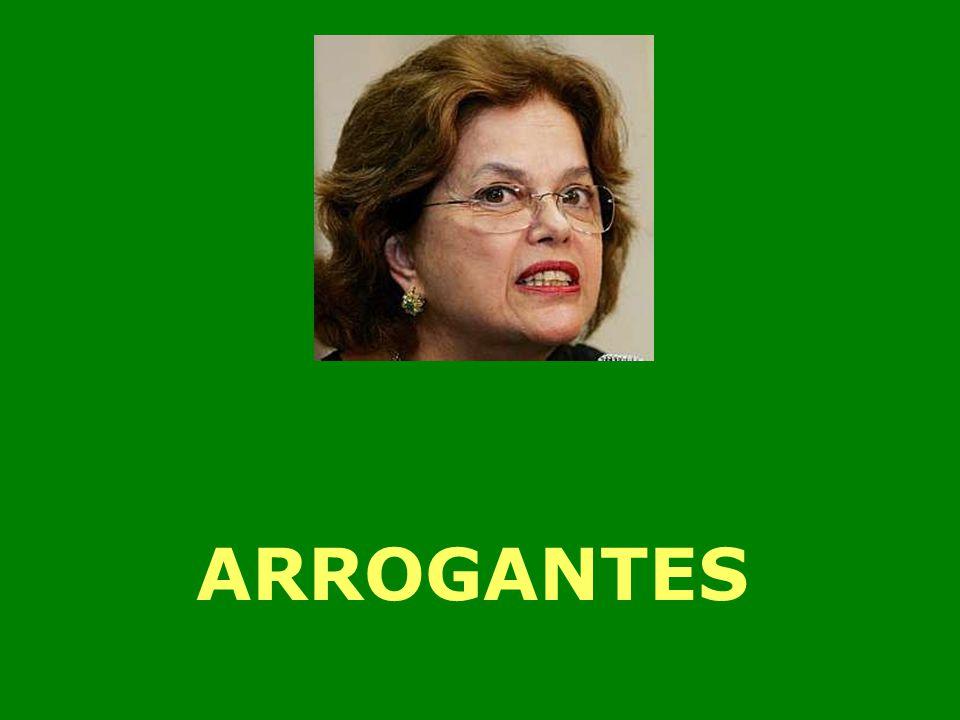 ARROGANTES