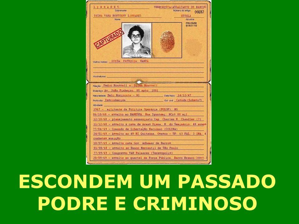 ESCONDEM UM PASSADO PODRE E CRIMINOSO