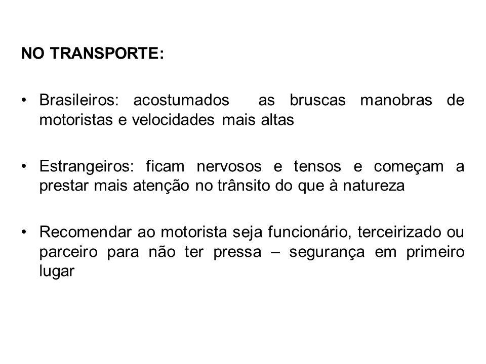 NO TRANSPORTE: Brasileiros: acostumados as bruscas manobras de motoristas e velocidades mais altas.