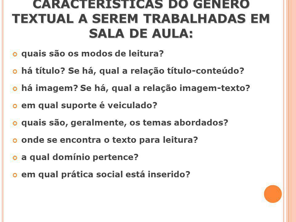 CARACTERÍSTICAS DO GÊNERO TEXTUAL A SEREM TRABALHADAS EM SALA DE AULA: