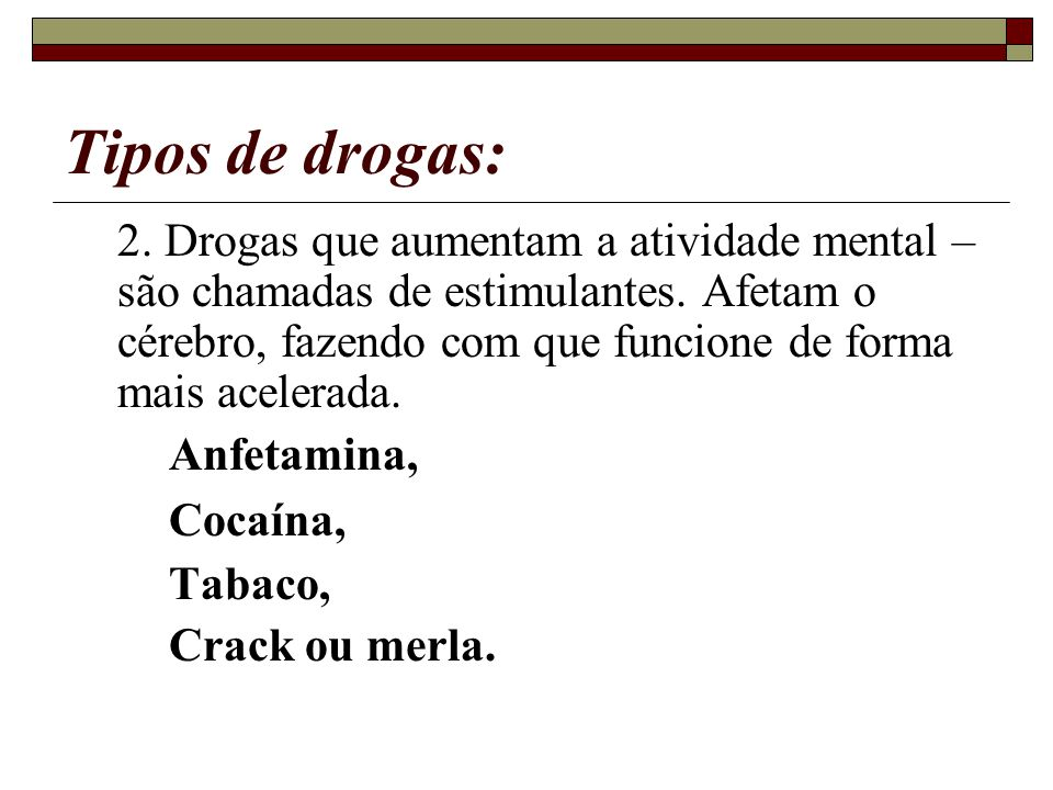Tipos de drogas: Cocaína,