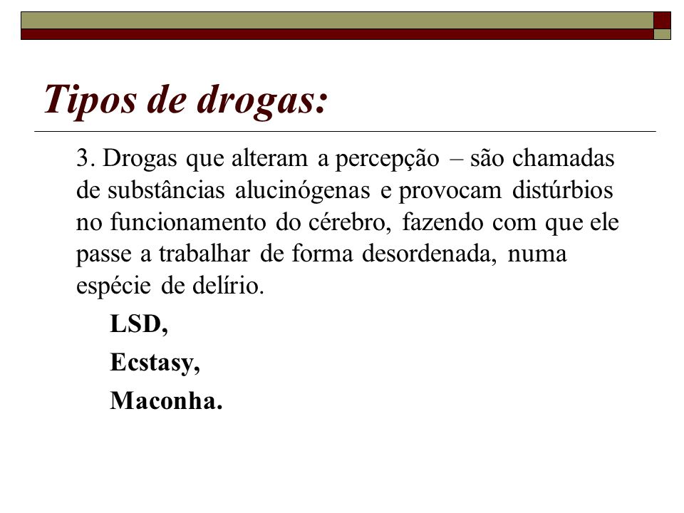 Tipos de drogas: