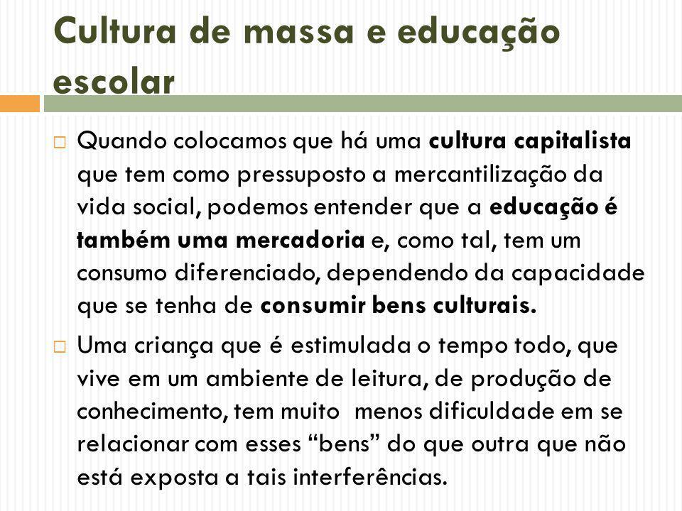 Cultura de massa e educação escolar