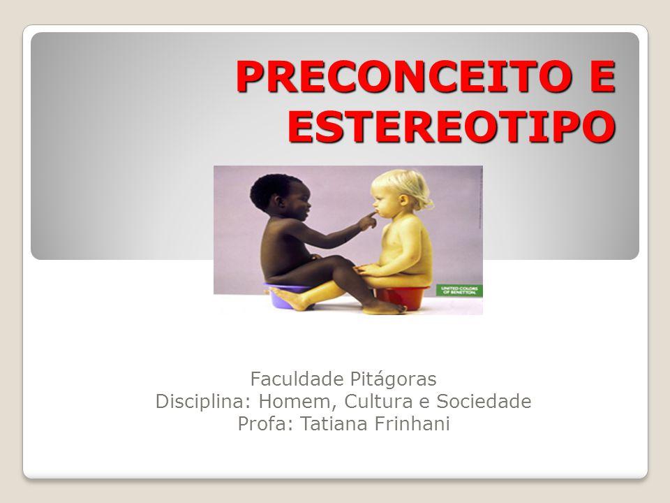 PRECONCEITO E ESTEREOTIPO