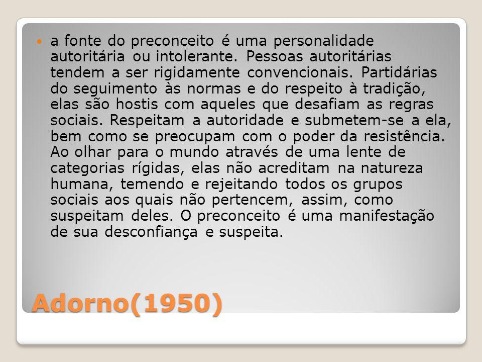 a fonte do preconceito é uma personalidade autoritária ou intolerante
