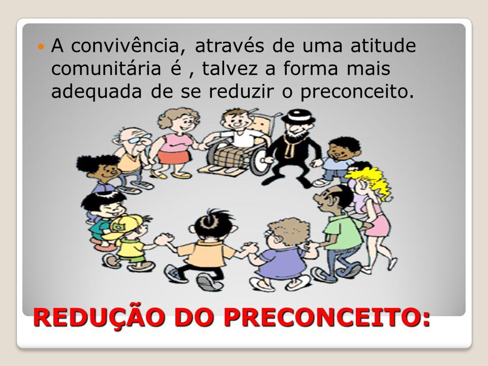 REDUÇÃO DO PRECONCEITO: