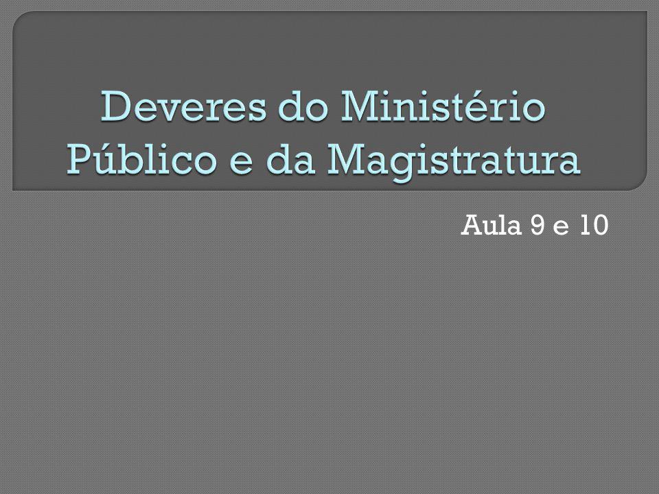 Deveres do Ministério Público e da Magistratura
