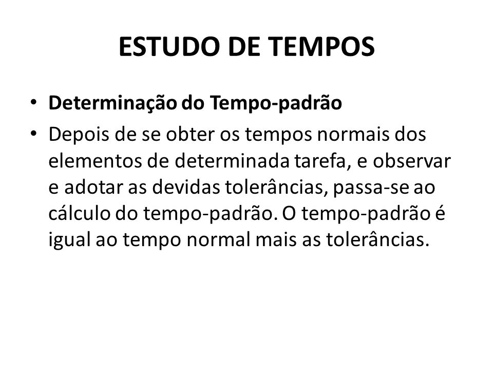 ESTUDO DE TEMPOS Determinação do Tempo-padrão