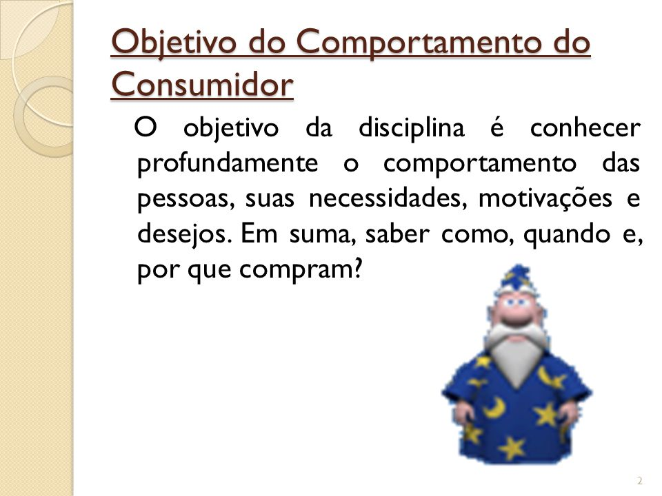 Objetivo do Comportamento do Consumidor