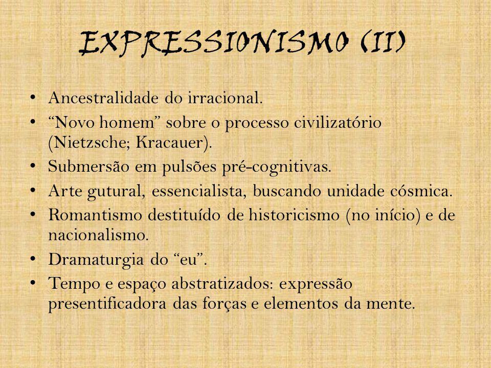 EXPRESSIONISMO (II) Ancestralidade do irracional.